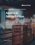Social Competitive Intelligence Snapshot (Feb. 2021) - Alcohol & Spirits Edition