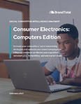 Social Competitive Intelligence Snapshot (Feb. 2021) - Consumer Electronics Edition