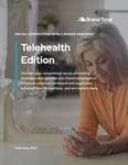 Social Competitive Intelligence Snapshot (Feb. 2021) - Telehealth Edition